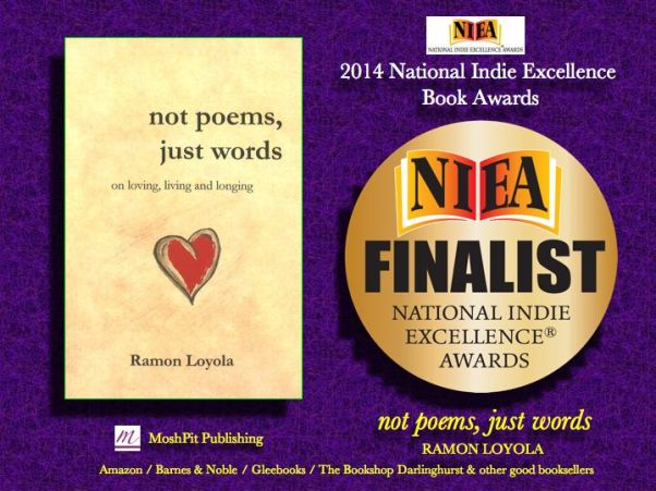 'NOT POEMS, JUST WORDS' & the 2014 National Indie Excellence Book Awards